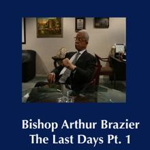 The Last Days, Bishop Arthur M. Brazier & Apostolic Church of God