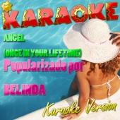 Angel (Once in Your Life Time) [Popularizado Por Belinda] [Karaoke Version]