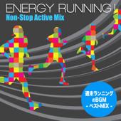 Energy Running ! - Non-Stop Active Mix (週末ランニングの BGM ベストMix)