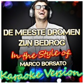De Meeste Dromen Zijn Bedrog (In the Style of Marco Borsato) [Karaoke Version]