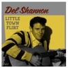 Little Town Flirt, Del Shannon