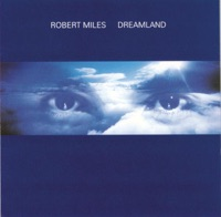 Dreamland - Robert Miles