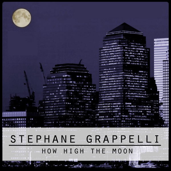 how high the moon by st phane grappelli on apple music. Black Bedroom Furniture Sets. Home Design Ideas