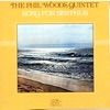 Last Night When We Were Young  - Phil Woods Quintet