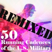 50 Running Cadences of the U.S. Military Remixed