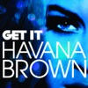 Get It (We Run the Night Mashup) - Single, Havana Brown