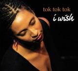 Pochette album : Tok Tok Tok - I Wish