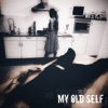 My Old Self - Single