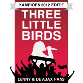 Three Little Birds (Kampioen 2012 Editie)
