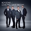 Love Will Save the Day - Single, Boyzone