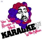 You Were Always on My Mind (In the Style of Willie Nelson) [Karaoke Version]