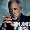 Hit or Miss (Radio Version) - Single, Tom Jones