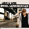 Love & War, Daniel Merriweather