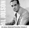 Al Jolson Selected Favorites, Vol. 2, Al Jolson