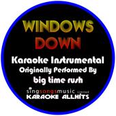 Windows Down (Originally Performed By Big Time Rush) [Instrumental Version]