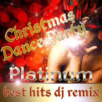 Christmas Dance Party Best Hits DJ Remix Platinum – DJ's At Work [iTunes Plus AAC M4A] [Mp3 320kbps] Download Free
