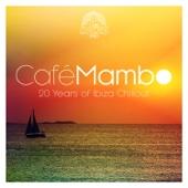 Café Mambo – 20 Years of Ibiza Chillout
