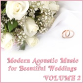 Modern Acoustic Music for Beautiful Weddings, Vol. 2