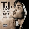 Live In the Sky (feat. Jamie Foxx) - Single, T.I.