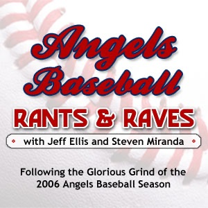 Angels Baseball Rants and Raves
