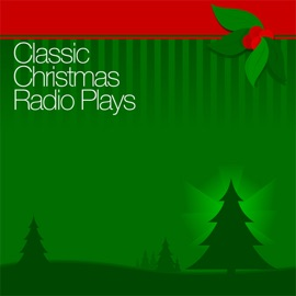 Classic Christmas Radio Plays (Original Staging) - Campbell Playhouse, Author's Playhouse, Lux Radio Theatre & More mp3 listen download