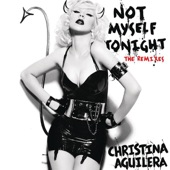 Not Myself Tonight (The Remixes) [Radio Edits] - EP
