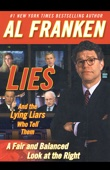 Al Franken - Lies and the Lying Liars Who Tell Them: A Fair and Balanced Look at the Right (Unabridged)  artwork