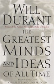 The Greatest Minds and Ideas of All Time (Unabridged) - Will Durant