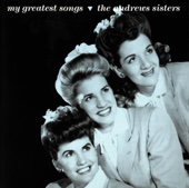The Andrews Sisters: My Greatest Songs