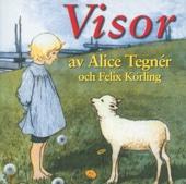 Visor av Alice Tegnér och Felix Körling