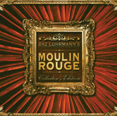Moulin Rouge (Collector's Edition) [Soundtrack from the Motion Picture]