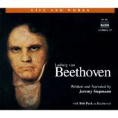 Life and Works: Ludwig van Beethoven