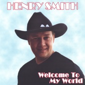 Welcome to My World - Henry Smith