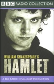 BBC Radio Shakespeare: Hamlet (Dramatized) [Original Staging Fiction]