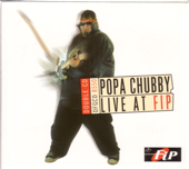 Popa Chubby: Live At FIP