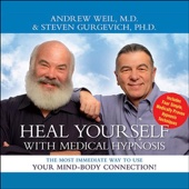 Andrew Weil, M.D. & Steven Gurgevich - Heal Yourself with Medical Hypnosis artwork