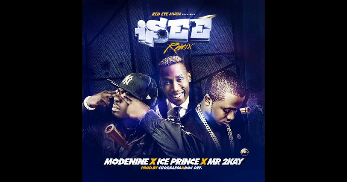 I See (Remix) [feat  Iceprince & Mr  2kay] - Single by Modenine on iTunes