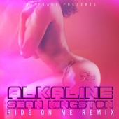 Ride on Me Remix (feat. Sean Kingston) - Alkaline