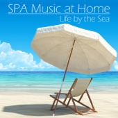 SPA Music at Home - Life by the Sea