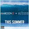 This Summer (Maroon 5 vs. Alesso) - Single, Maroon 5 & Alesso