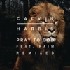 Pray to God (Remixes) [feat. HAIM] - Single, Calvin Harris