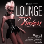 Lounge Rockers, Pt. 3 (Great Rock Chill out, Sunset Bar Lounge and Hotel Island Downtempo Diamonds)