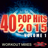 40 POP Hits 2015, Vol. 1 (Extended Workout Mixes)