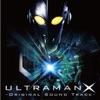 ウルトラマンX-Original Sound Track-