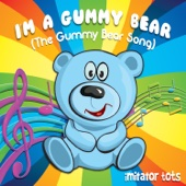 I'm a Gummy Bear (The Gummy Bear Song)