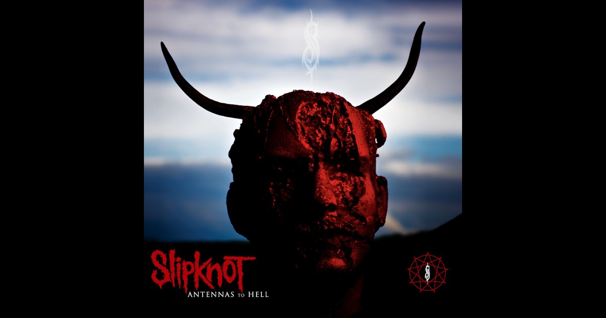 Antennas To Hell by Slipknot on Apple Music