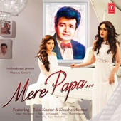 [Download] Mere Papa (feat. Khushali Kumar) MP3