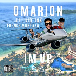 View album I'm Up (feat. Kid Ink & French Montana) - Single