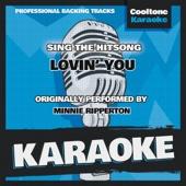 Lovin' You (Originally Performed by Minnie Riperton) [Karaoke Version]