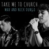 Take Me To Church feat Nick Dungo Single